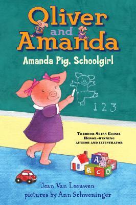 Amanda Pig, Schoolgirl By Van Leeuwen, Jean/ Schweninger, Ann (ILT)
