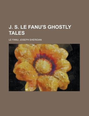 J. S. Le Fanus Ghostly Tales, Volume 4